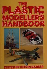 Plastic Modeller's Handbook by  Kelvin Barber - Paperback - 1989-03-01 - from The Monster Bookshop (SKU: mon0005504443)