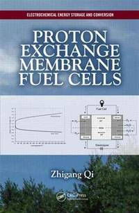 Proton Exchange Membrane Fuel Cells (Electrochemical Energy Storage and Conversion)