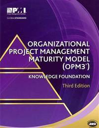 Organizational Project Management Maturity Model (OPM3) Knowledge Foundation