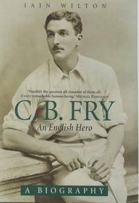 C.B. Fry: An English Hero