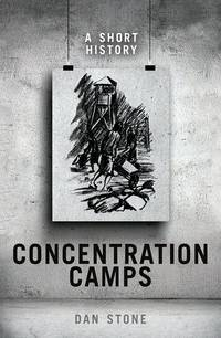 Concentration Camps : A Short History