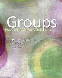Groups: Process and Practice (HSE 112 Group Process I) by Marianne Schneider Corey, Gerald Corey, Cindy Corey