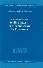 IUTAM Symposium on Scaling Laws in Ice Mechanics and Ice Dynamics: Held in Fairbanks, Alaska,...