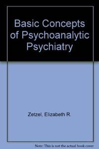 Basic Concepts of Psychoanalytic Psychiatry