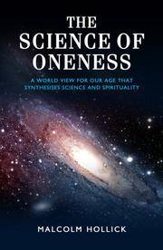 The Science of Oneness: A Worldview for the Twenty-First Century