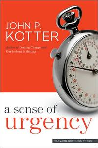 A Sense of Urgency by John P Kotter - First edition - 2008 - from Miles Books (SKU: NA184)