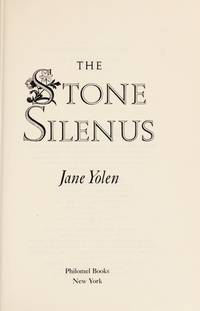 The Stone Silenus by  Jane Yolen - Hardcover - 1984-08-27 - from TangledWebMysteries (SKU: 109466)