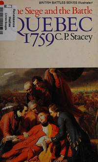 Quebec, 1759: The siege and the battle (British battles series)