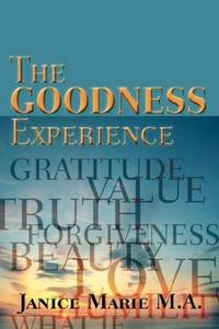 GOODNESS EXPERIENCE (THE): A Life In Harmony