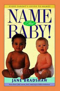 Name That Baby! : Every Parents Guide to Names