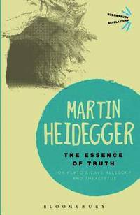 The Essence of Truth: On Plat`s Cave Allegory and Theaetetus by Martin Heidegger - Paperback - 2002 - from BookVistas (SKU: Manohar-9781472525710)
