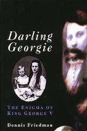 Darling Georgie: The Enigma of King George V