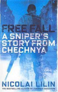 FREE FALL: A SNIPER'S STORY FROM CHECHNYA