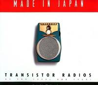 MADE IN JAPAN. Transistor Radios Of The 1950s And 1960s.