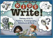 Kids Write!: Fantasy & Sci Fi, Mystery, Autobiography, Adventure & More! (Williamson Kids Can!...