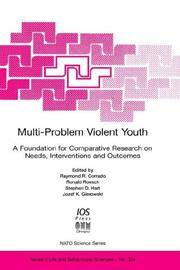 Multi-Problem Violent Youth: A Foundation for Comparative Research on Needs, Interventions, and...