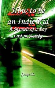 How to be an Indie Kid: A Memoir of a Boy Lost in Society
