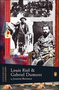 Louis Riel and Gabriel Dumont (Extraordinary Canadians)