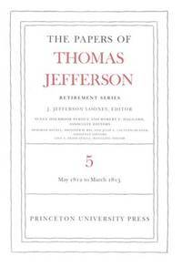 image of The Papers of Thomas Jefferson, Retirement Series: Volume 5: 1 May 1812 to 10 March 1813 (v. 5)
