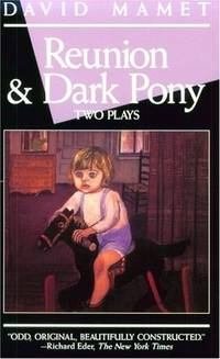 Reunion and Dark Pony:  Two Plays