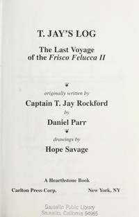 T. Jay's Log: The Last Voyage of the Frisco Felucca II