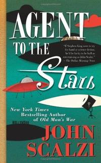 Agent to the Stars by  John Scalzi - Hardcover - from Russell Books Ltd and Biblio.co.uk