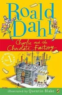 image of Charlie and the Chocolate Factory [Paperback] Roald Dahl and Quentin Blake