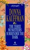 Three Musketeers:  SURRENDER THE DARK   #760 by  Donna Kauffman - Paperback - 1st Printing - 1995 - from Cheryl's Book Nook (SKU: 0017923)