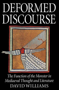 Deformed Discourse: The Function of the Monster in Mediaeval Thought and Literature