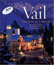Vail, (Colorado): Triumph of a Dream. First Hardcover Edition, 2000, Fine.