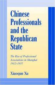 Chinese Professionals and the Republican State: The Rise of Professional Associations in...