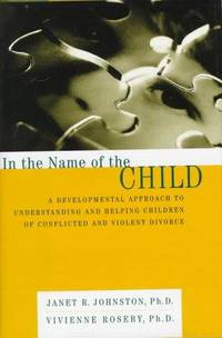 In the Name of the Child by Johnston, Janet R. &  Vivienne Roseby - 1997