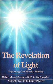 REVELATION OF LIGHT: Exploring Our Psychic Worlds