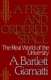 Free and Ordered Space: The Real World of the University
