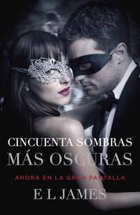 image of Cincuenta sombras más oscuras (Movie Tie-In): Fifty Shades Darker MTI - Spanish-language edition (Spanish Edition)