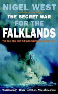 THE SECRET WAR FOR THE FALKLANDS by Nigel West - Paperback - from Military History Books and Biblio.com