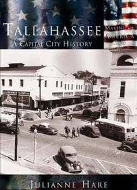 Tallahassee, A Capital City History (Making of America series)
