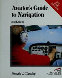 Aviator's Guide to Navigation (Tab Practical Flying Series)