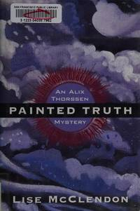 Painted Truth: An Alix Thorssen Mystery