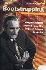 Bootstrapping: Douglas Engelbart, Coevolution, and the Origins of Personal Computing (Writing...