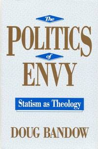 The Politics of Envy Statism as Theology