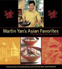 Martin Yan's Asian Favorites: From Hong Kong, Taiwan, and Thailand