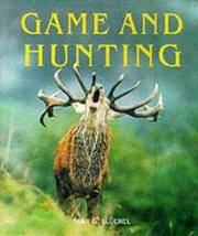 Game and Hunting by Kurt G. Bluchel - Hardcover - 1999-06 - from Ergodebooks (SKU: SONG3895084719)