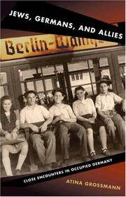 Jews, Germans, and Allies: Close Encounters in Occupied Germany