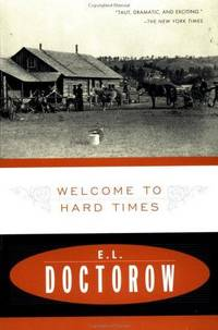 Welcome to Hard Times by E. L. Doctorow - Paperback - 1996-07-01 - from Ergodebooks and Biblio.com