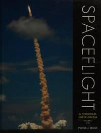 Spaceflight: A Historical Encyclopedia: Volume 1