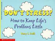 Don't Stress!: How to Keep Life's Problems Little by  Nancy E Krulik - Paperback - First Scholastic Printing - 1998 - from Ageless Pages and Biblio.com
