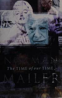 The Time of Our Time by Norman Mailer - First UK Edition - 1998 - from Church Street Books (SKU: 001037)