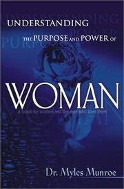 Understanding the Purpose and Power of  WOMAN:  A Book for Women and the Men Who Love Them