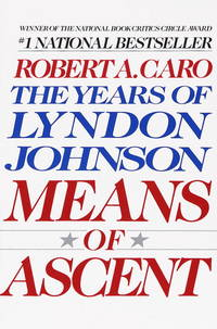 Means of Ascent (The Years of Lyndon Johnson) by  Robert A Caro - Paperback - 1991-03-06 - from Stories & Sequels (SKU: 170629-1T)